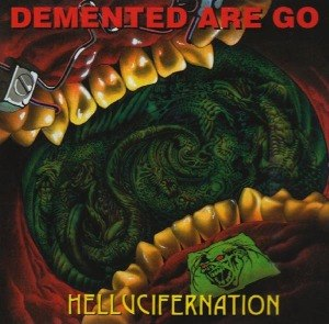 DEMENTED ARE GO - HELLUCIFERNATION 7965