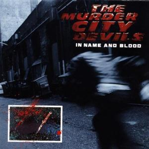 MURDER CITY DEVILS - IN NAME AND BLOOD 11383