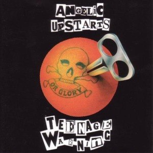 ANGELIC UPSTARTS - TEENAGE WARNING 18852