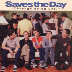 SAVES THE DAY - THROUGH BEING COOL 18967