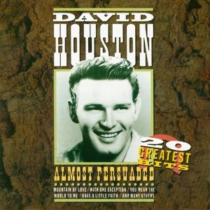 HOUSTON, DAVID - ALMOST PERSUADED - 20 GREATEST HITS 20409