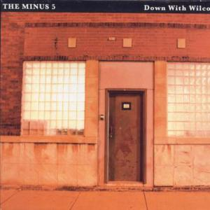 MINUS 5 / WILCO - DOWN WITH WILCO 21960