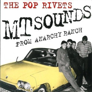 POP RIVETS, THE - EMPTY SOUNDS FROM ANARCHY RANCH 21971