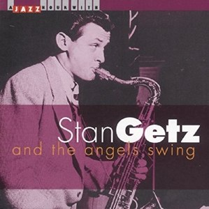 GETZ, STAN - AND THE ANGELS SWING 22689