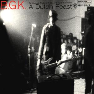 BGK - A DUTCH FEAST... THE COMPLETE WORKS 24004