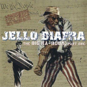 BIAFRA, JELLO - BIG KA-BOOM, PART ONE 24184