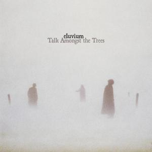 ELUVIUM - TALK AMONGST THE TREES 24838