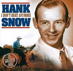 SNOW, HANK - I DON'T HURT ANYMORE 25076