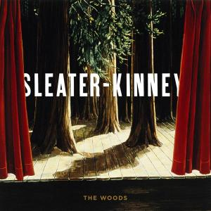 SLEATER-KINNEY - THE WOODS 25338