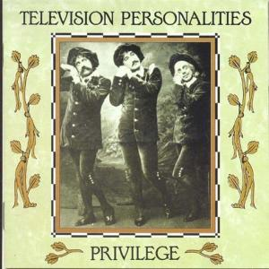 TELEVISION PERSONALITIES - PRIVILEGE 27548