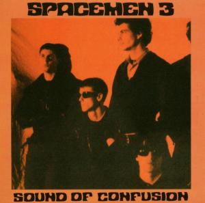 SPACEMEN 3 - SOUND OF CONFUSION 27558