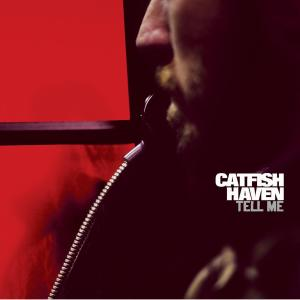 CATFISH HAVEN - TELL ME 28719