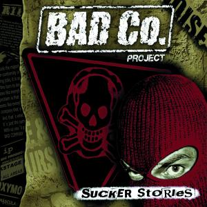 BAD CO. PROJECT - Sucker Stories - Do.LP