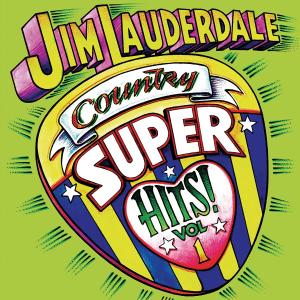 LAUDERDALE, JIM - COUNTRY SUPER HITS VOLUME ONE 29894