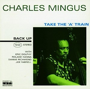 MINGUS, CHARLES - TAKE THE 'A' TRAIN 30179