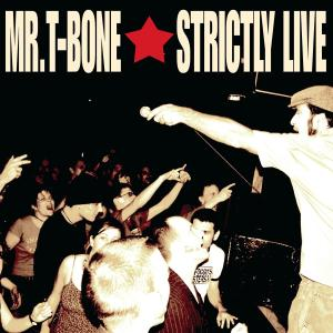 MR T-BONE - STRICTLY LIVE! 30296