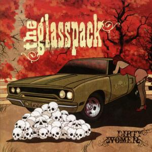 GLASSPACK, THE - DIRTY WOMEN 30383