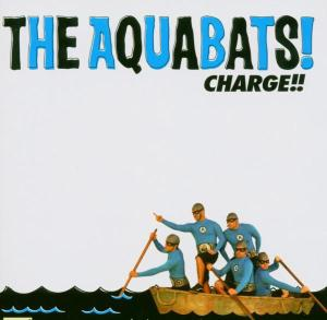AQUABATS, THE - CHARGE!! 31089