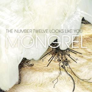 NUMBER TWELVE LOOKS LIKE YOU - MONGREL 31742