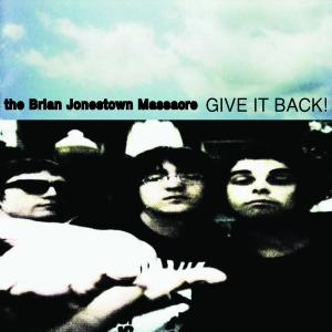 BRIAN JONESTOWN MASSACRE - GIVE IT BACK 32152