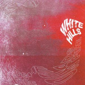 WHITE HILLS - HEADS ON FIRE 32498