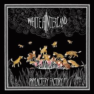 WHITE HINTERLAND - PHYLACTERY FACTORY 33109