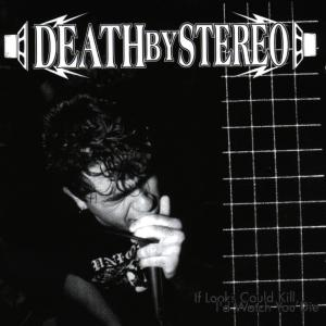 DEATH BY STEREO - IF LOOKS COULD KILL, I'D WATCH... 33241