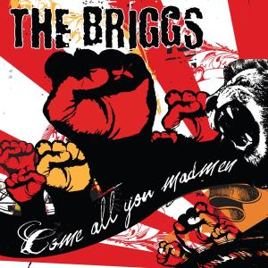 BRIGGS, THE - COME ALL YOU MADMEN 34289
