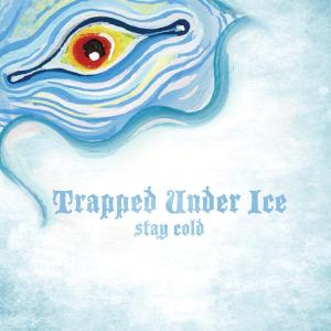 TRAPPED UNDER ICE - STAY COLD 35083