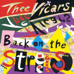 THEE VICARS - BACK ON THE STREETS 36225