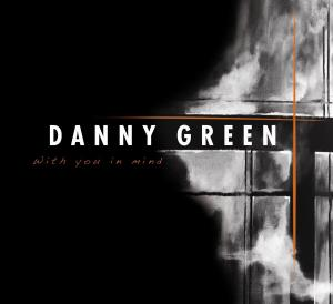 GREEN, DANNY - WITH YOU IN MIND 36644