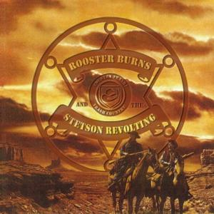 ROOSTER BURNS & THE STETSON REVOLTING - ROOSTER BURNS & THE STETSON REVOLTI 36928