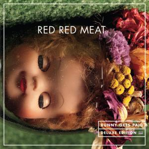 RED RED MEAT - BUNNY GETS PAID: DELUXE EDITION 37070