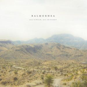 BALMORHEA - ALL IS WILD, ALL IS SILENT 37359