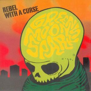 GREEN MOON SPARKS - REBEL WITH A CURSE 37402