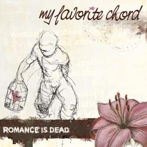 MY FAVORITE CHORD - ROMANCE IS DEAD 37932