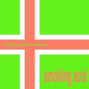BRIAN JONESTOWN MASSACRE - SMOKING ACID E.P. 38222