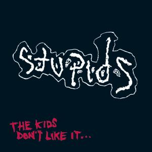 STUPIDS, THE - THE KIDS DON'T LIKE IT 38369