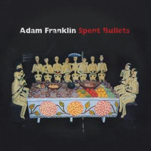 FRANKLIN, ADAM - SPENT BULLETS 38404