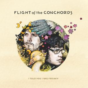 FLIGHT OF THE CONCHORDS - I TOLD YOU I WAS FREAKY 40108