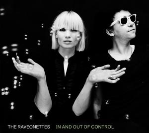 RAVEONETTES, THE - IN AND OUT OF CONTROL 40367
