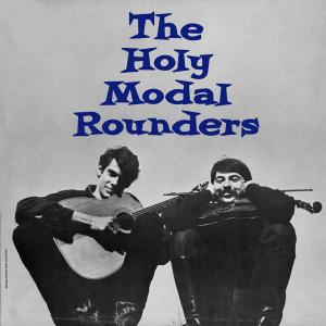 HOLY MODAL ROUNDERS - THE HOLY MODAL ROUNDERS 40904