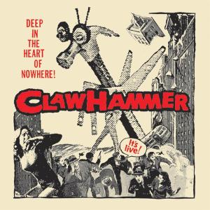 CLAW HAMMER - DEEP IN THE HEART OF NOWHERE 41199