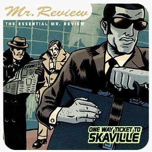 MR. REVIEW - ONE WAY TICKET TO SKAVILLE 41488