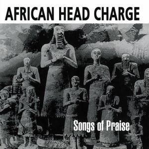 AFRICAN HEAD CHARGE - SONGS OF PRAISE 41660