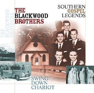 BLACKWOOD BROTHERS, THE - SWING DOWN, CHARIOT 41828