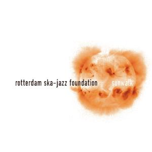 ROTTERDAM SKA JAZZ FOUNDATION - SUNWALK 42214