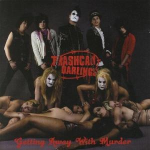 TRASHCAN DARLINGS - GETTING AWAY WITH MURDER 42394