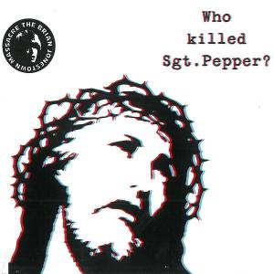 BRIAN JONESTOWN MASSACRE, THE - WHO KILLED SGT PEPPER? 42532