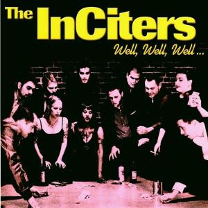INCITERS - WELL, WELL, WELL 42987